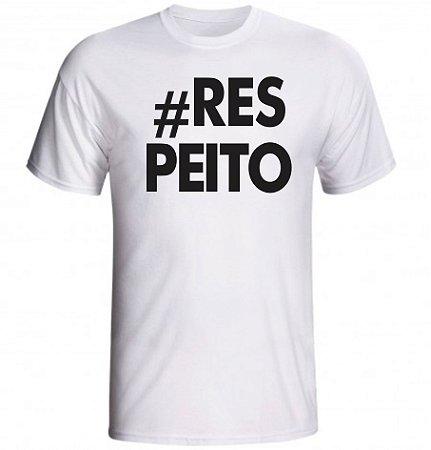 Camiseta #Respeito