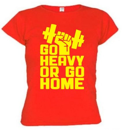 Baby Look Go Heavy Or Go Home