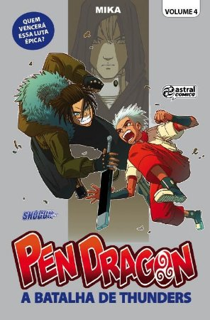 PEN DRAGON - A BATALHA DE THUNDERS - VOL.4 (2016)