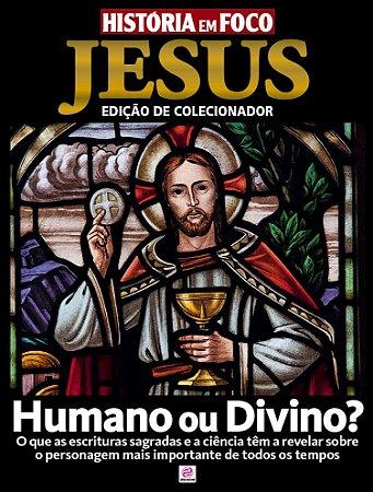 HISTÓRIA EM FOCO JESUS - EDIÇÃO DE COLECIONADOR - EDIÇÃO 1 (2016) RELEITURA