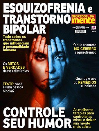 SEGREDOS DA MENTE - ESQUIZOFRENIA E TRANSTORNO BIPOLAR - EDIÇÃO 1 (JAN-2018)