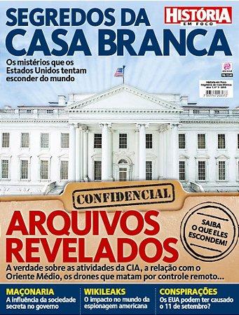 HISTÓRIA EM FOCO - SEGREDOS DA CASA BRANCA - 1 (2015)