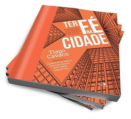 TER FÉ NA CIDADE — TIAGO CAVACO
