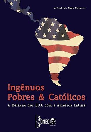Ingênuos, Pobres e Católicos