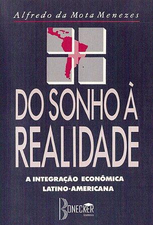 Do Sonho à Realidade: A Integração Econômica Latino-Americana