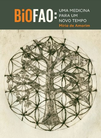 Bio FAO: uma medicina para um novo tempo