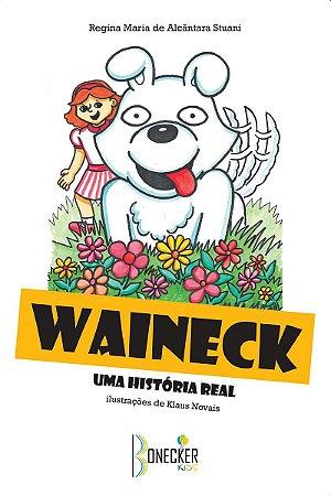 Waineck – uma história real