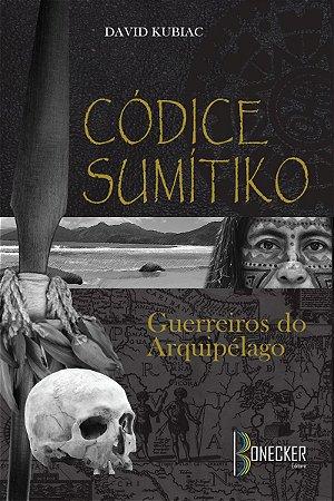 """CÓDICE SUMÍTIKO """"Guerreiros do Arquipélago"""""""