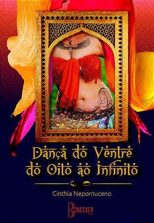 Dança do Ventre do Oito ao Infinito