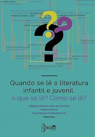 Quando se lê a literatura infantil e juvenil, o que se lê? Como se lê?