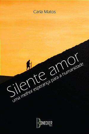Silente amor: uma melhor esperança para a humanidade