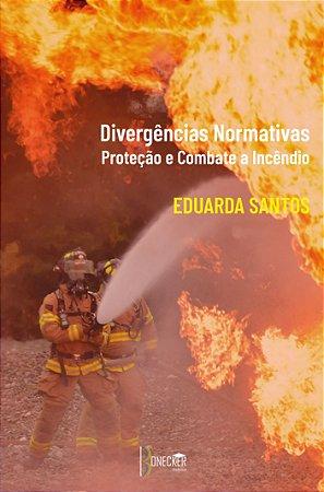 Divergências Normativas – Proteção e Combate a Incêndio