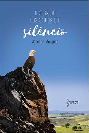 O Segredo dos Sábios é o Silêncio