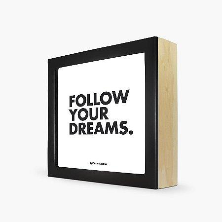"Quadro ""Follow your dreams"" 17 x 17 x 4cm"