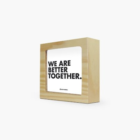 """Quadro """"We are better together"""" 12 x 12 x 4cm"""