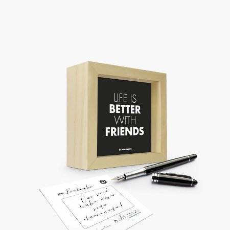 "Quadro Cartão ""Life is better with friends"" 12 x 12 x 4cm"