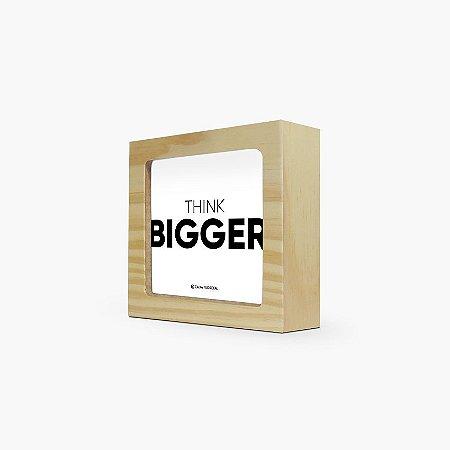 "Quadro ""Think bigger"" 12 x 12 x 4cm"