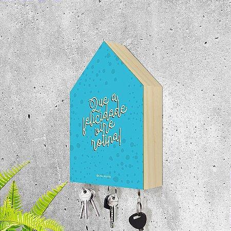 """Porta-chaves Casa: """"Que a felicidade vire rotina!"""""""