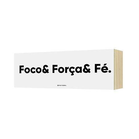 """Quadro Horizonte """"Foco& Força& Fé."""""""