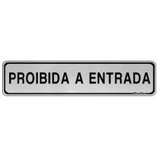 "Placa Sinalizacao Aluminio ""PROIBIDO ENTRADA"" 5x25"