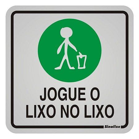 """Placa Sinalização """"JOGUE O LIXO NO LIXO"""" Alumínio 12X12cm"""
