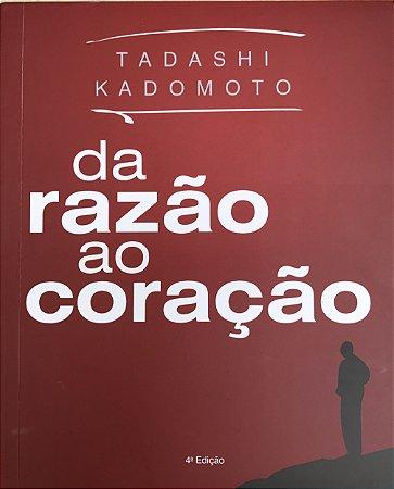 Da Razão Ao Coração - Tadashi Kadomoto