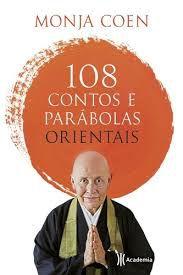 108 Contos e Parábolas Orientais - Monja Coen