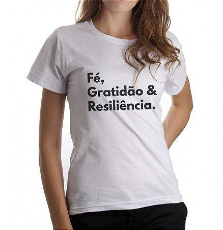 Camiseta Feminina Fe, Gratidão e Resiliência - Branca