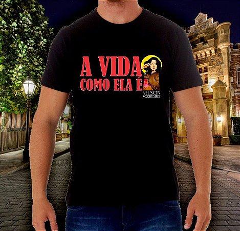 Camiseta Nelson Rodrigues: A Vida Como Ela É