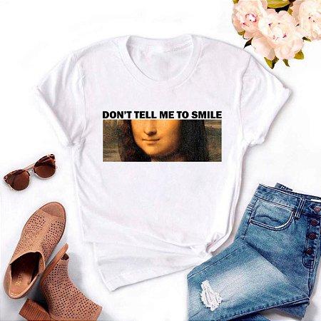 Tshirt Feminina Atacado DON'T TELL ME TO SMILE  - TUMBLR