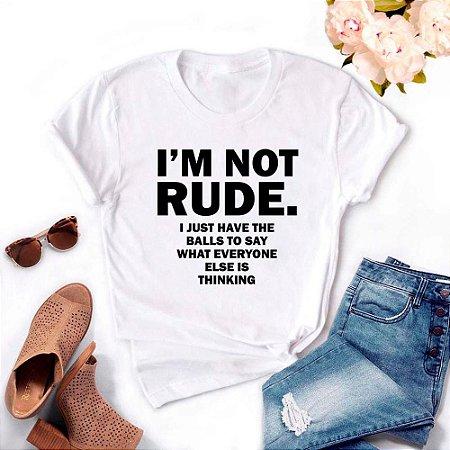 Tshirt Feminina Atacado I'M NOT RUDE  - TUMBLR