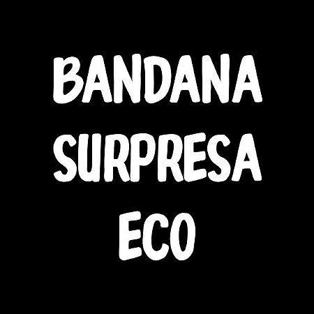 Bandana Surpresa Eco