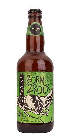 Cerveja Oceânica Born 2 Rock 500 ml
