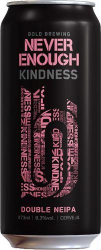 Cerveja Bold Never Enough Kindness - 473ml
