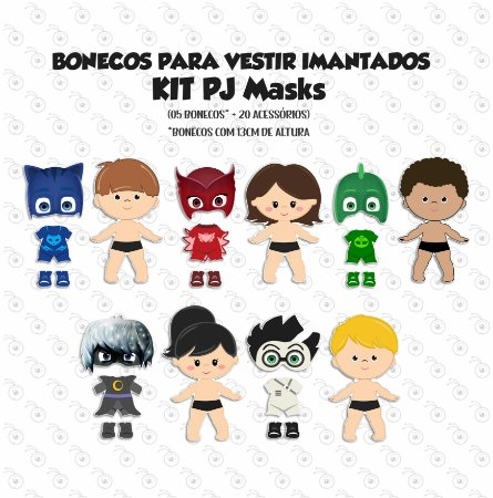 Especial PJ MASKS COMPLETO - Bonecos p/ Vestir