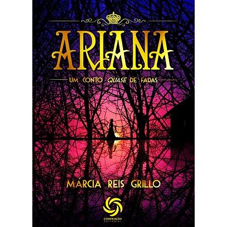 Ariana: Um Conto Quase De Fadas - Márcia Reis Grillo