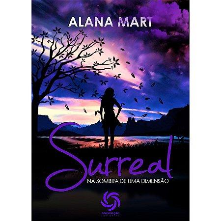 Surreal: Na Sombra De Uma Dimensão - Alana Mart