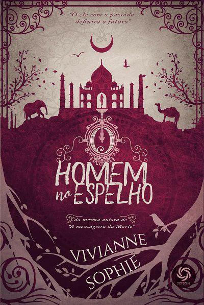 O Homem No Espelho - Vivianne Sophie