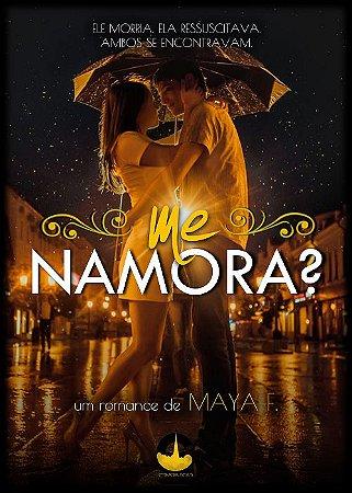 Me Namora? - Maya F.