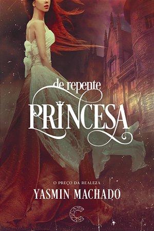 PRÉ-VENDA: De Repente Princesa