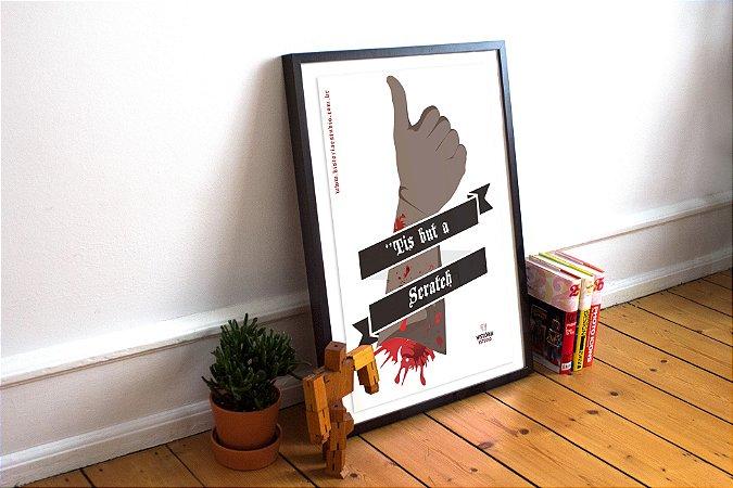 """Poster """"Tis but a Scratch"""""""