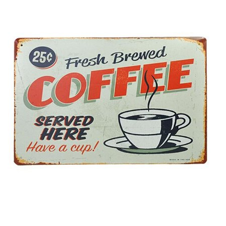 Placa Metal Coffee Served Here Have a Cup