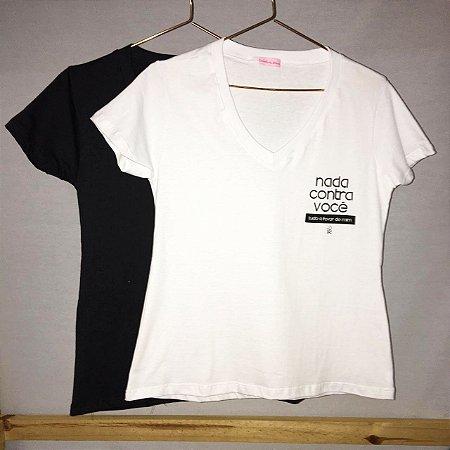 T-shirt nada contra você, tudo a favor de mim
