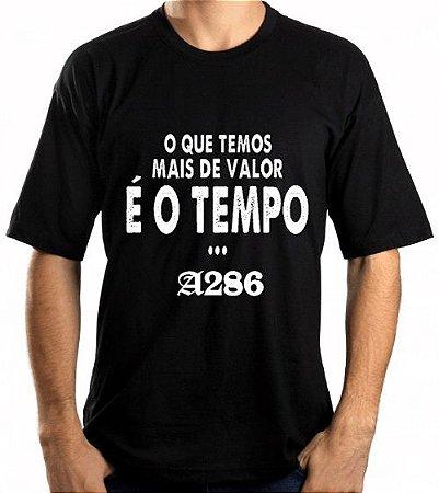 Camiseta, frase: O que temos mais de valor...