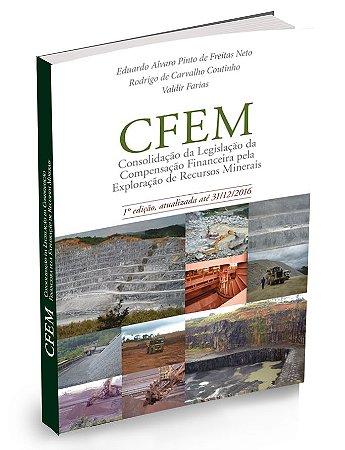 CFEM   Consolidação da Legislação da Compensação Financeira pela Exploração de Recursos Minerais