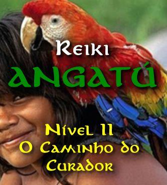 Inscrição: Reiki Angatú II (O Caminho do Curador) presencial
