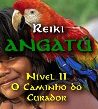 Reiki Angatú Nível II (O Caminho do Curador) Presencial