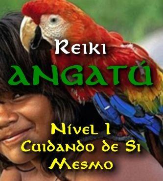 Reiki Angatú I (Cuidando de Si Mesmo) + Animais de Poder