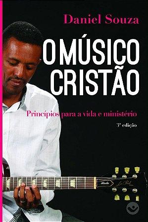 Livro - O músico Cristão - Por Daniel Souza