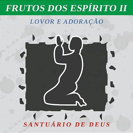 Frutos do Espírito 2 - Santuário de Deus